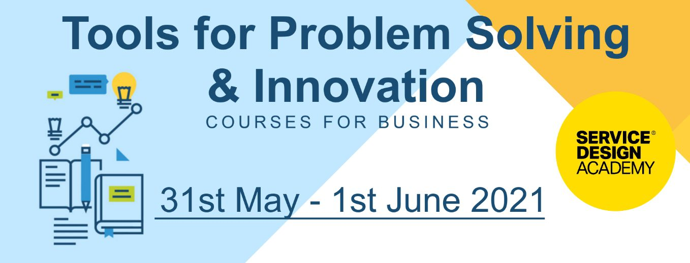 Tools For Problem Solving & Innovation, 31st of May to the 1st of June 2021