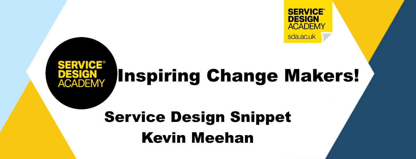 Service Design Snippet Kevin Meehan